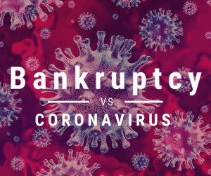 How the Cronovirus pandemic is effecting the bankruptcy process
